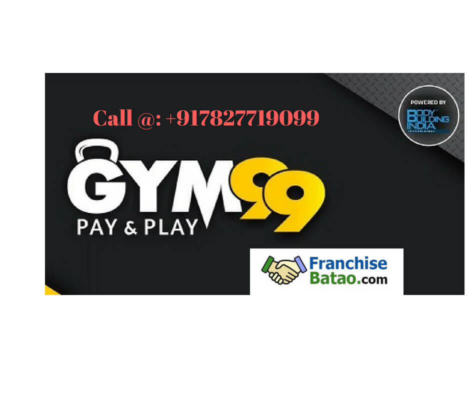 GYM 99 Pay & Play Franchise in India